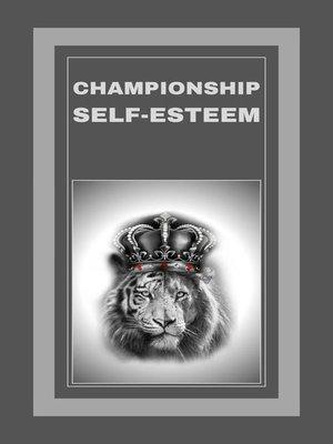 cover image of Championship Self-esteem