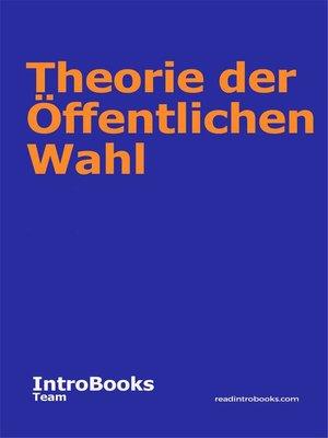 cover image of Theorie der Öffentlichen Wahl
