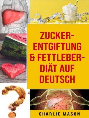 cover image of Zucker-Entgiftung & Fettleber-Diät Auf Deutsch