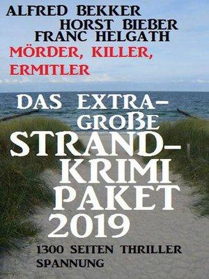 cover image of Das extra-große Strandkrimi-Paket 2019 – Mörder, Killer, Ermittler