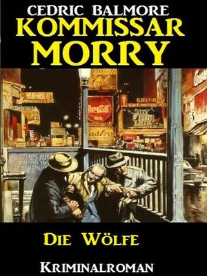 cover image of Kommissar Morry--Die Wölfe