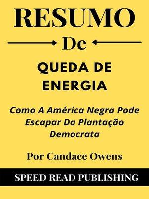 cover image of Resumo De Queda De Energia Por Candace Owens Como a América Negra Pode Escapar Da Plantação Democrata