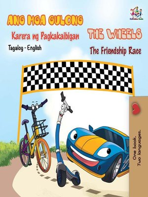 cover image of The Wheels the Friendship Race (Tagalog English Bilingual Book)