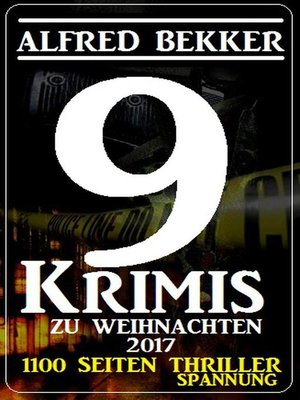 cover image of 9 Alfred Bekker Krimis zu Weihnachten 2017--1100 Seiten Thriller Spannung