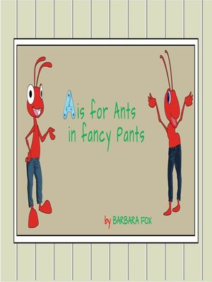 cover image of A is for Ants In Fancy Pants