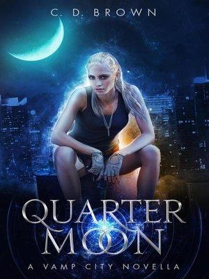 cover image of Quarter Moon- a Vamp City Novella