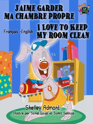 cover image of J'aime garder ma chambre propre I Love to Keep My Room Clean