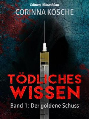 cover image of Tödliches Wissen – Band 1 – Der Goldene Schuss