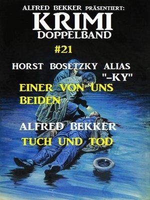 cover image of Krimi Doppelband #21--Einer von uns beiden / Tuch und Tod