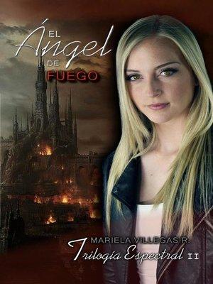 """cover image of """"El Ángel de Fuego"""""""