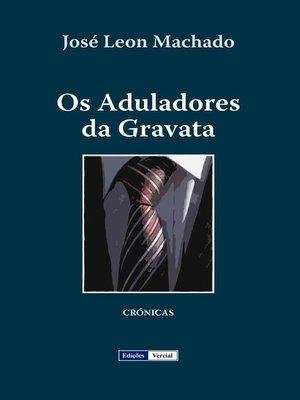 cover image of Os Aduladores da Gravata