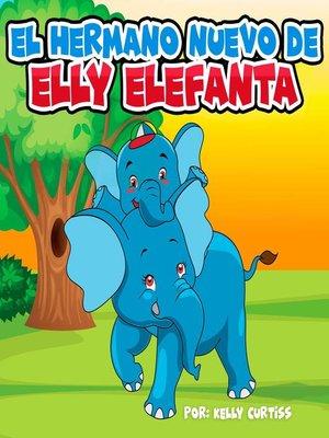 cover image of El hermano nuevo de Elly Elefanta