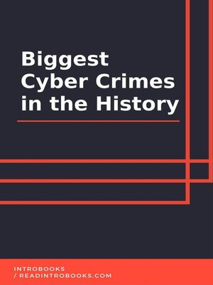 cover image of Biggest Cyber Crimes in the History