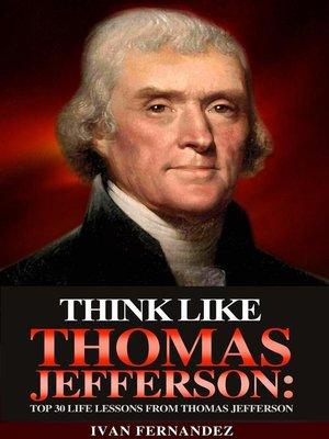cover image of Think Like Thomas Jefferson
