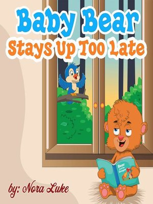 cover image of Baby Bear Stays Up Too Late