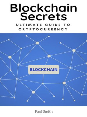 cover image of Blockchain Secrets--Ultimate Guide to Cryptocurrency