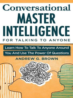 cover image of Conversational Master Intelligence For Talking to Anyone