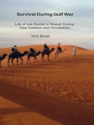 cover image of **Survival During Gulf War**Life of one Family in Kuwait During Iraqi Invasion and Occupation**