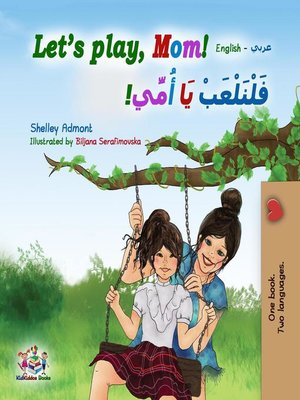 cover image of Let's Play, Mom! (English Arabic Bilingual Book)