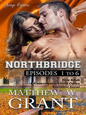 cover image of Northbridge Episodes One to Six (New Adult Contemporary Soap Opera Romantic Serial)