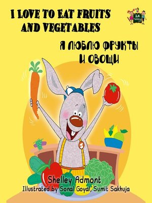 cover image of I Love to Eat Fruits and Vegetables ( Russian Bilingual Book)