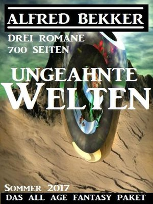 cover image of Ungeahnte Welten--Das All Age Fantasy Paket Sommer 2017
