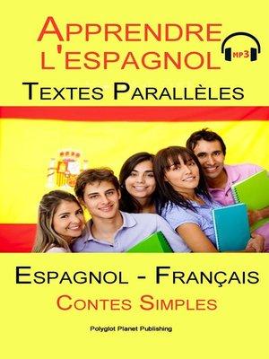 cover image of Apprendre l'espagnol--Texte parallèle--avec MP3--Collection drôle histoire (Espagnol--Français)