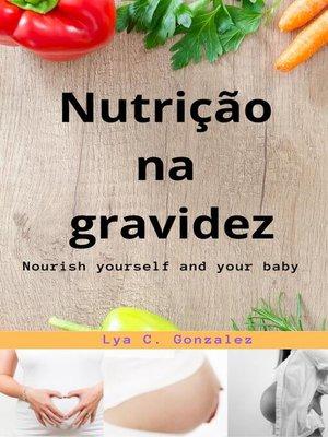 cover image of Nutrição na Gravidez    Nutrir e nutrir seu bebê