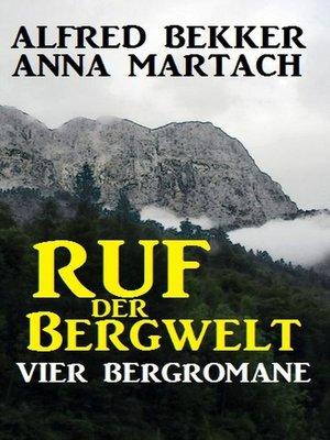 cover image of Ruf der Bergwelt