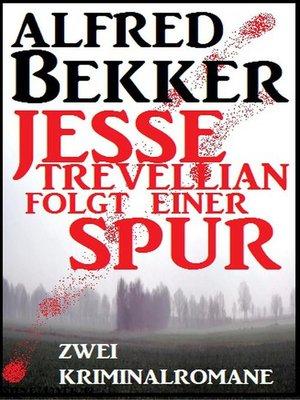 cover image of Jesse Trevellian folgt einer Spur