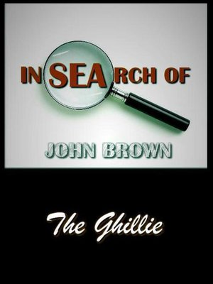 cover image of In Search of John Brown--The Ghillie