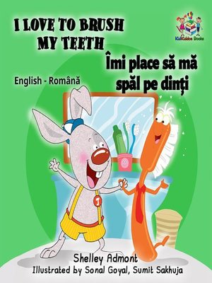 cover image of I Love to Brush My Teeth Îmi place să mă spăl pe dinți (Romanian Kids Book)