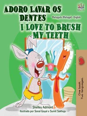 cover image of Adoro Lavar os Dentes I Love to Brush My Teeth
