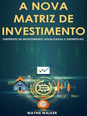 cover image of A Nova Matriz de Investimento