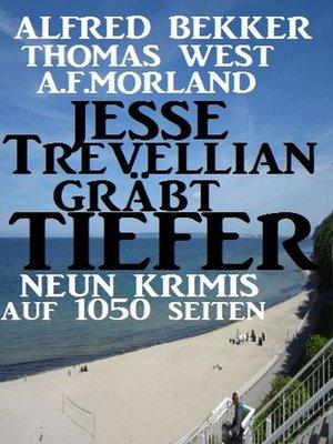 cover image of Jesse Trevellian gräbt tiefer