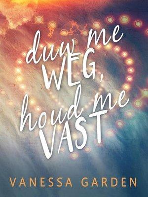cover image of Duw me weg, houd me vast