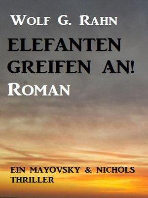 cover image of Elefanten greifen an! Ein Mayovsky & Nichols Thriller