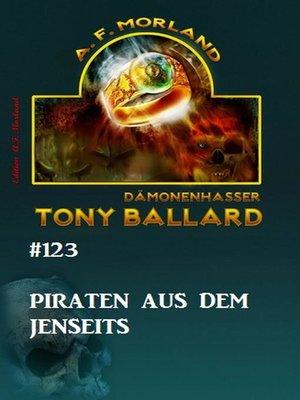 cover image of Tony Ballard #123--Piraten aus dem Jenseits