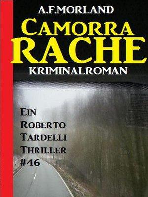 cover image of Camorra-Rache--Ein Roberto Tardelli Thriller #46