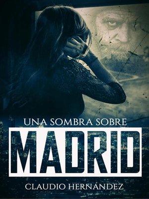 cover image of Una sombra sobre Madrid