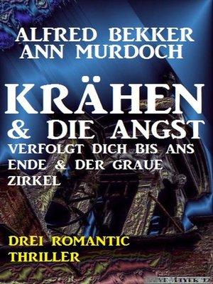 cover image of Krähen & Die Angst verfolgt dich bis ans Ende & Der graue Zirkel