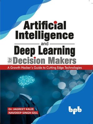 cover image of Artificial Intelligence and Deep Learning for Decision Makers