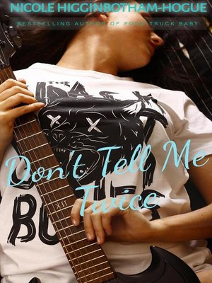 cover image of Don't Tell Me Twice