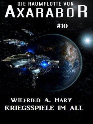 cover image of Die Raumflotte von Axarabor #39