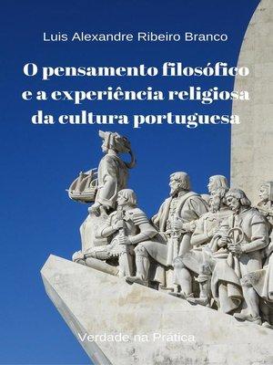 cover image of O pensamento filosófico e a experiência religiosa da cultura portuguesa