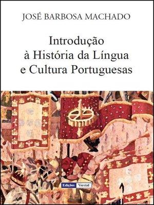 cover image of Introdução à História da Língua e Cultura Portuguesas