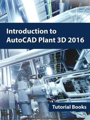 cover image of Introduction to AutoCAD Plant 3D 2016