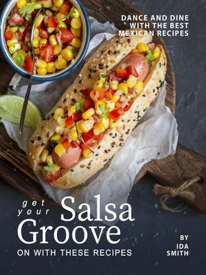 cover image of Get Your Salsa Groove on with These Recipes