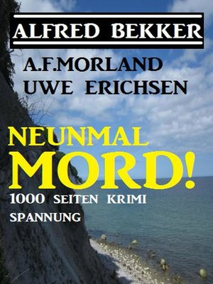 cover image of Neunmal Mord! 1000 Seiten Krimi Spannung