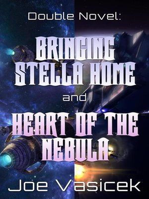 cover image of Bringing Stella Home and Heart of the Nebula